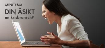 Minitema: Din åsikt – en krisbransch?