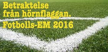 Betraktelse från hörnflaggan. Fotbolls-EM 2016