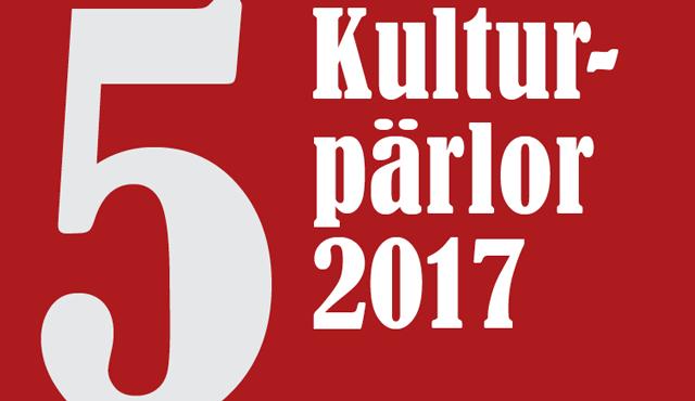 5 kulturpärlor 2017
