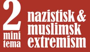 Minitema: nazistisk & muslimsk extremism