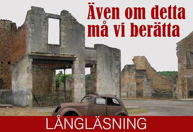 Ruinstaden Oradour i Frankrike.